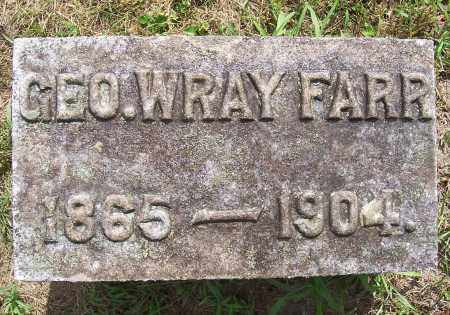 FARR, GEORGE WRAY - Washington County, New York | GEORGE WRAY FARR - New York Gravestone Photos