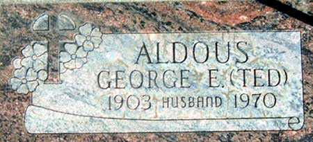 ALDOUS, GEORGE EDWIN (TED) - Baker County, Oregon | GEORGE EDWIN (TED) ALDOUS - Oregon Gravestone Photos