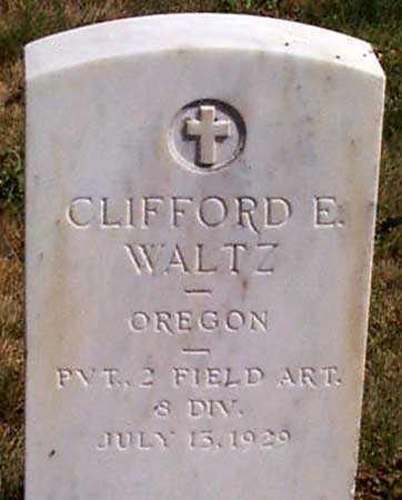 WALTZ (WWI), CLIFFORD EDWARD - Baker County, Oregon | CLIFFORD EDWARD WALTZ (WWI) - Oregon Gravestone Photos