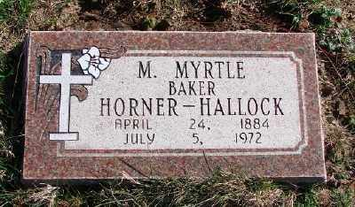 BAKER HORNER - HALLOCK, M MYRTLE - Lincoln County, Oregon | M MYRTLE BAKER HORNER - HALLOCK - Oregon Gravestone Photos