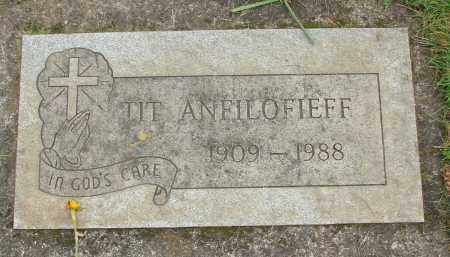 ANFILOFIEFF, TIT - Marion County, Oregon | TIT ANFILOFIEFF - Oregon Gravestone Photos