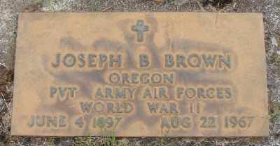 BROWN, JOSEPH B - Marion County, Oregon | JOSEPH B BROWN - Oregon Gravestone Photos