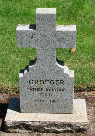 GROEGER, IGNATIUS - Marion County, Oregon | IGNATIUS GROEGER - Oregon Gravestone Photos