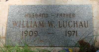 LUCHAU, WILLIAM WESLEY - Marion County, Oregon | WILLIAM WESLEY LUCHAU - Oregon Gravestone Photos