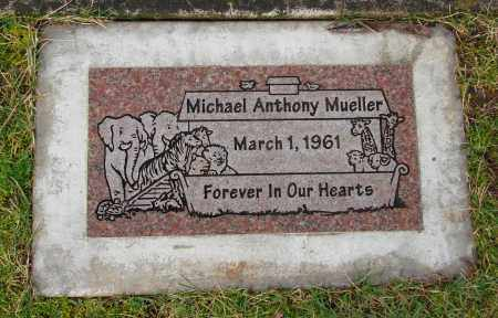 MUELLER, MICHAEL ANTHONY - Marion County, Oregon | MICHAEL ANTHONY MUELLER - Oregon Gravestone Photos