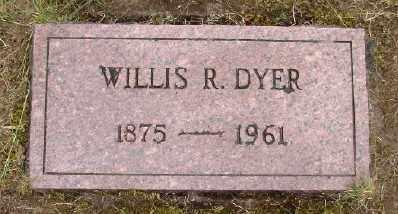 DYER, WILLIS R - Polk County, Oregon | WILLIS R DYER - Oregon Gravestone Photos