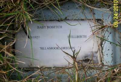 ROSETCH, BABY - Tillamook County, Oregon | BABY ROSETCH - Oregon Gravestone Photos
