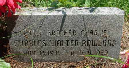 ROWLAND, CHARLES WALTER - Tillamook County, Oregon   CHARLES WALTER ROWLAND - Oregon Gravestone Photos