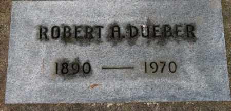 DUEBER, ROBERT A. - Washington County, Oregon | ROBERT A. DUEBER - Oregon Gravestone Photos