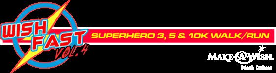 Wish Fast Vol. 4 Superhero 3, 5 & 10K Walk/Run registration logo