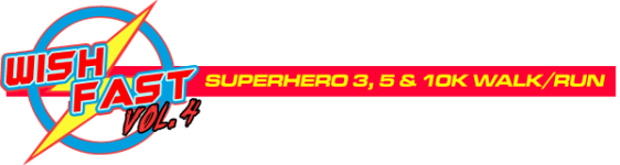 Wish Fast Vol. 4 Superhero 3, 5 & 10K Walk/Run registration logo