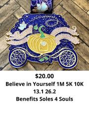 Believe In Yourself 1 Mile 5K 10K 13.1 26.2
