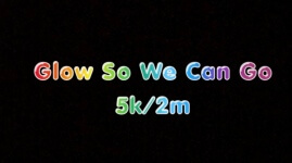 Glow So We Can Go 5K Glow Run and 2 Mile Walk registration logo