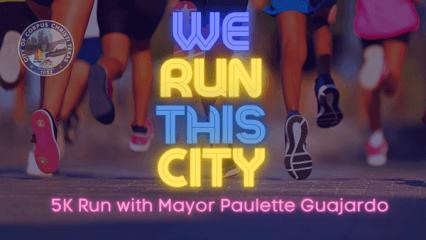 July 2021 Mayor Paulette Guajardo's We Run This City 5K registration logo