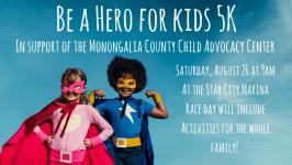 Monongalia County Child Advocacy Center Be A Hero For Kids 5K registration logo