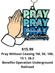 Pray Without Ceasing 1M 5K 10K 13.1 26.2 registration logo