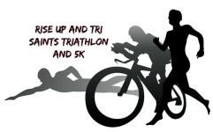 Rise up and TRI, Saints Triathlon, Jr Triathlon, and 5k registration logo