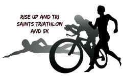 Rise up and TRI, Saints Triathlon, Jr Triathlon, and 5k registration logo