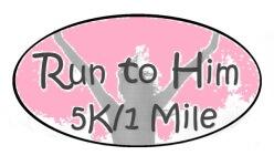 Run to Him 5K / 1 Mile Fun Run registration logo