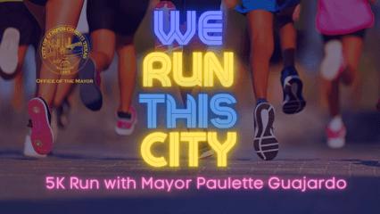 We Run this City 5K Run with Mayor Paulette M. Guajardo registration logo