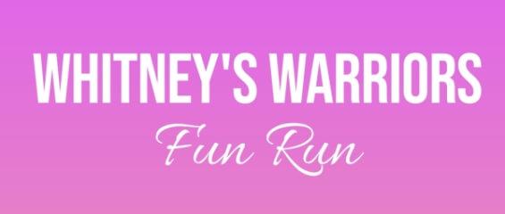 Whitney's Warriors 1st Annual Fun Run registration logo