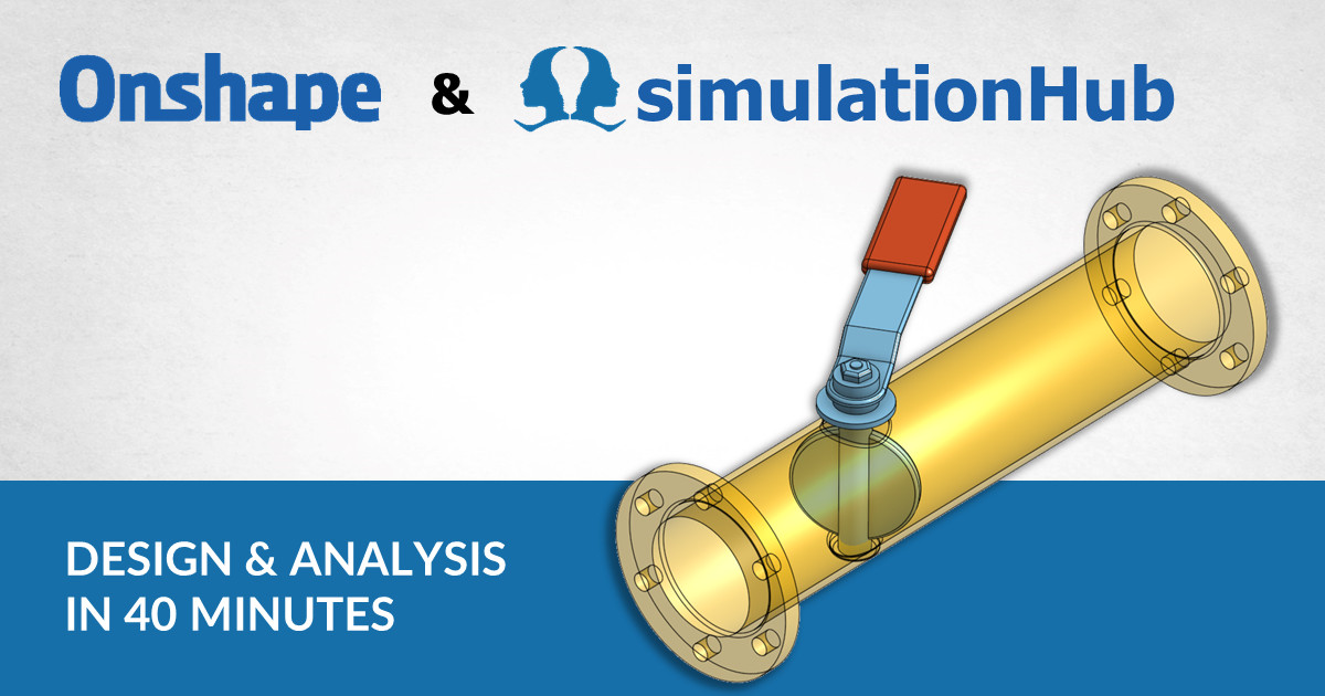 Onshape, simulationHub & 40 minutes – All that needs to design and simulate butterfly valve