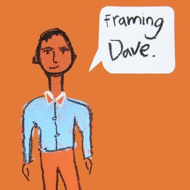 Framing Dave
