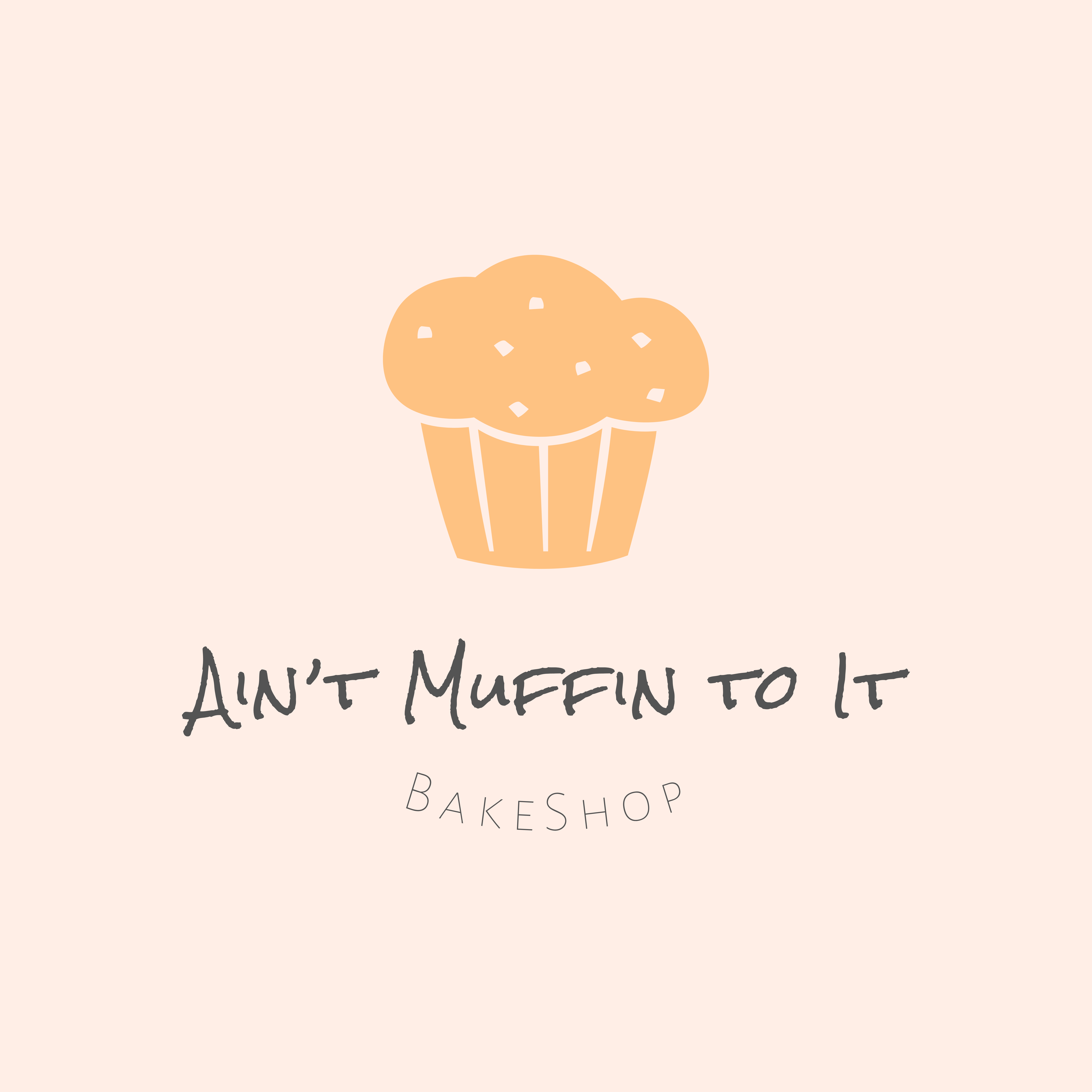 Ain't Muffin to It Bake Shop