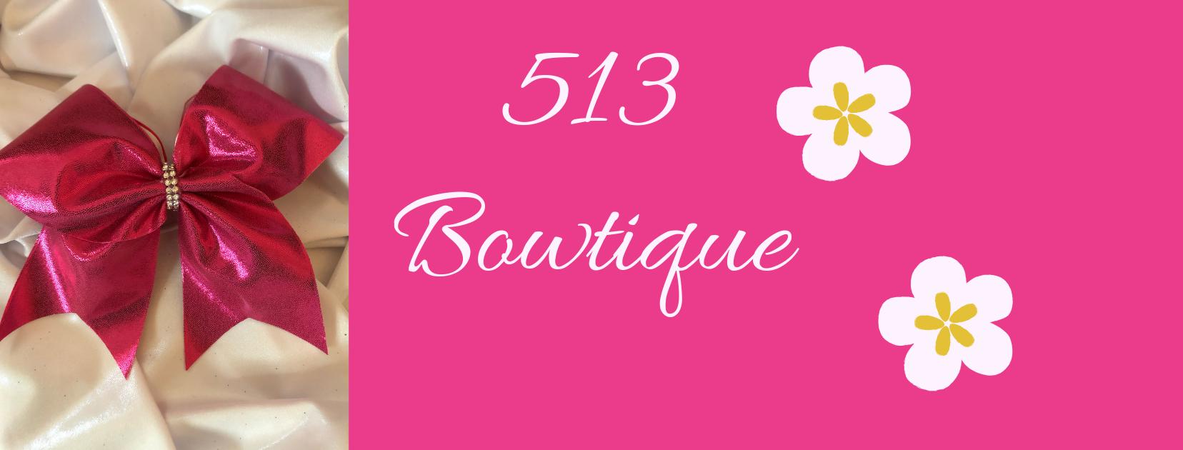 513 Bowtique