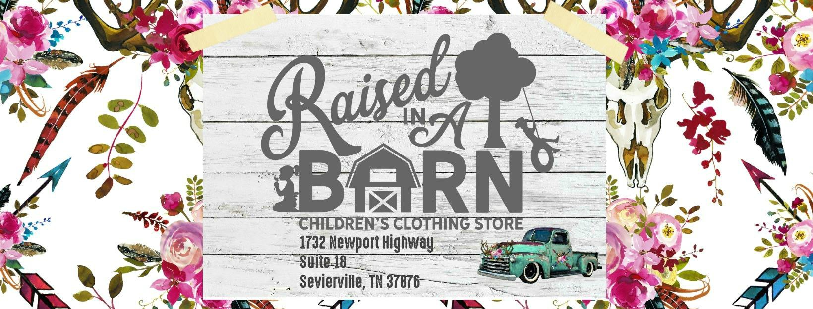 Raised In A Barn Children's Clothing Store