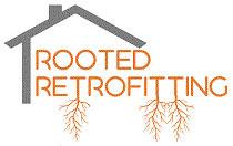 Rooted Retrofitting Inc