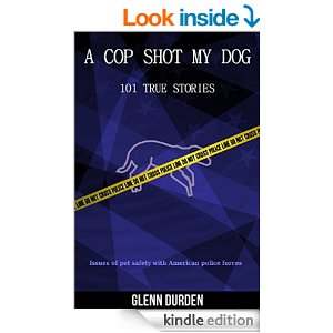 A Cop Shot My Dog by Glenn Durden