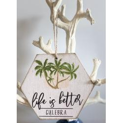 Wood Ornament - Life Is Better