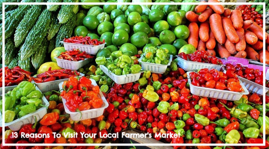 13 Reasons to Visit Your Local Farmer's Market