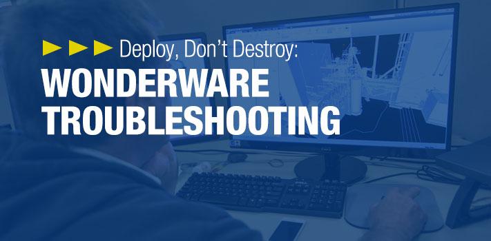 Deploy, Don't Destroy: Wonderware Troubleshooting | Interstates