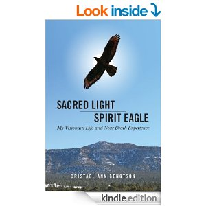 Featured Book: Sacred Light Spirit Eagle by Cristael Ann Bengtson