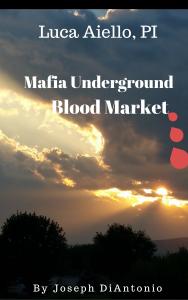 Luca Aiello, PI-Mafia Underground Blood Market by Joseph DiAntonio