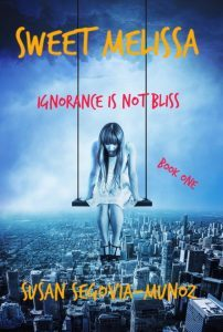 Sweet Melissa Ignorance is not Bliss by Susan Segovia-Munoz