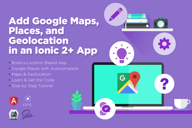 Ionic Tutorials For Google Maps Learn Ionic Framework With Free - Is google maps app free