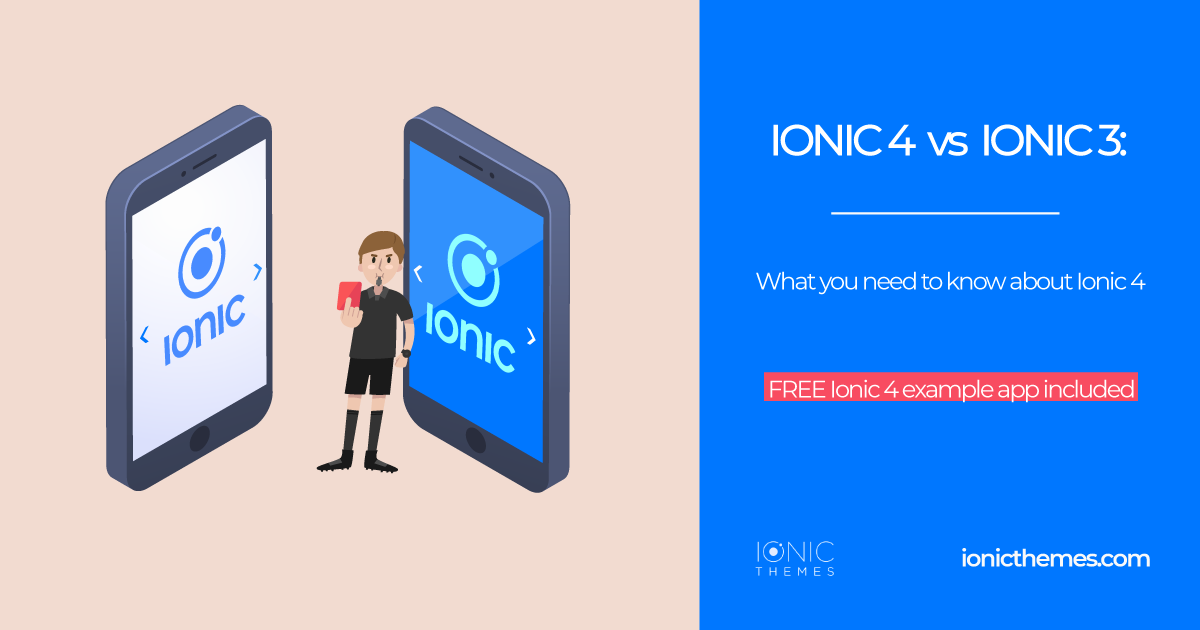 Ionic 4 vs Ionic 3 — What you need to know about Ionic 4