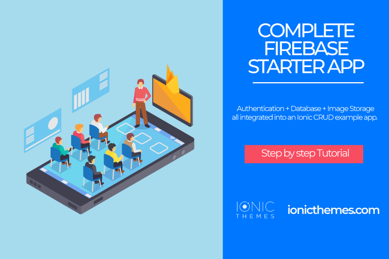 Building a Ionic Firebase App step by step