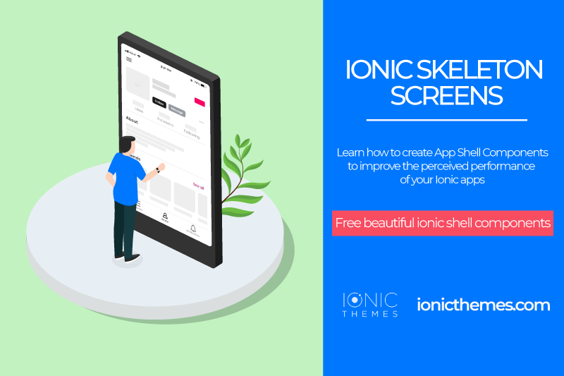 Improved UX for Ionic apps with Skeleton Loading Screens