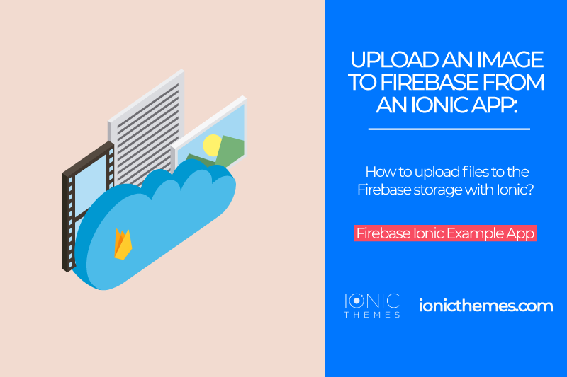 How to upload an image to Firebase from an Ionic app?