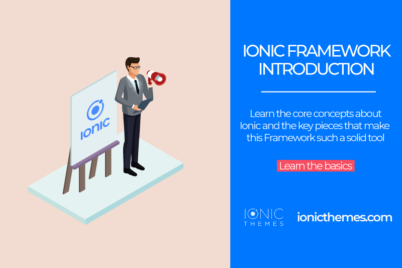 Ionic Framework introduction and key components