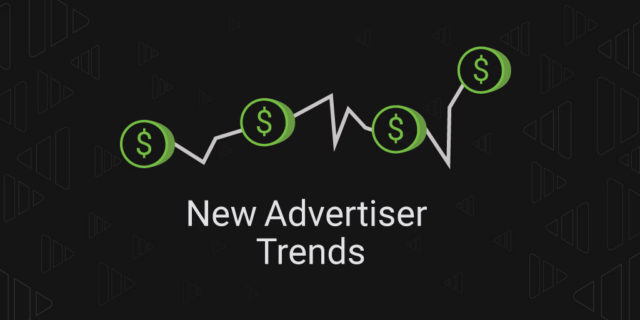 New Advertiser Trends