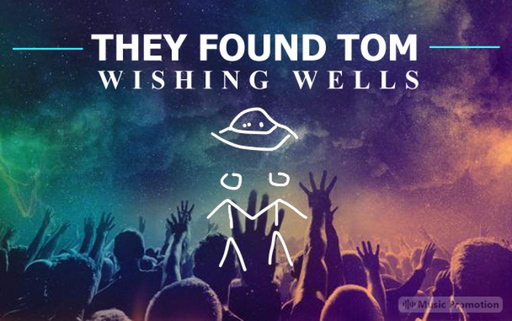 They Found TomWishing Wells