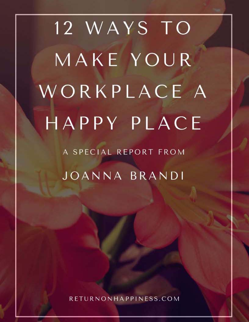 Free Special Report  How to Make Your Workplace a Happy Place