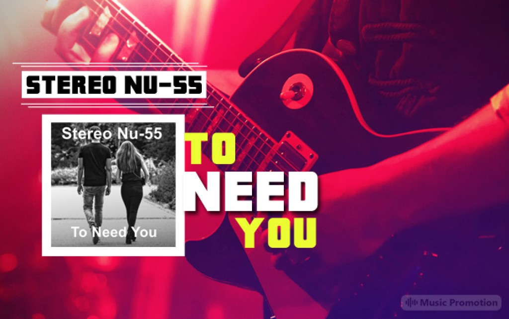 Stereo Nu55  To Need You