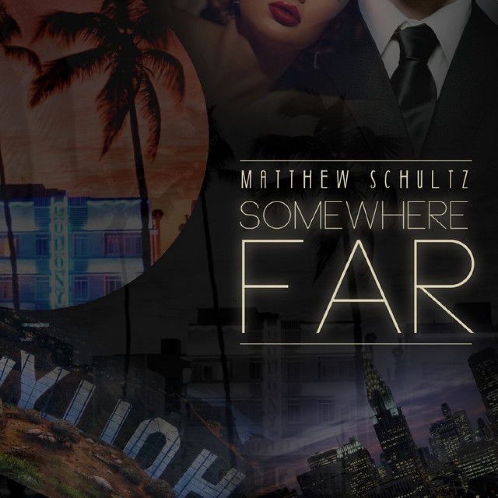Somewhere Far by Matthew Schultz
