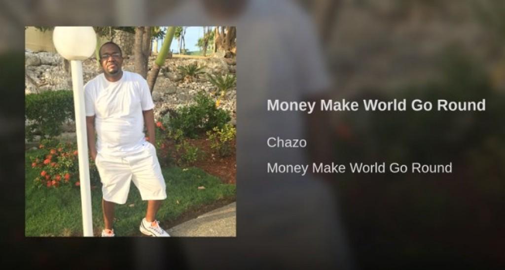 Money Make World Go Round by Chazo